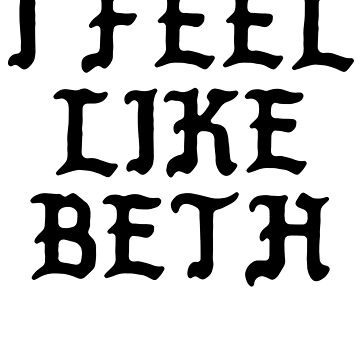 I FEEL LIKE Beth - Pablo Hipster Name Shirts by uvijalefx