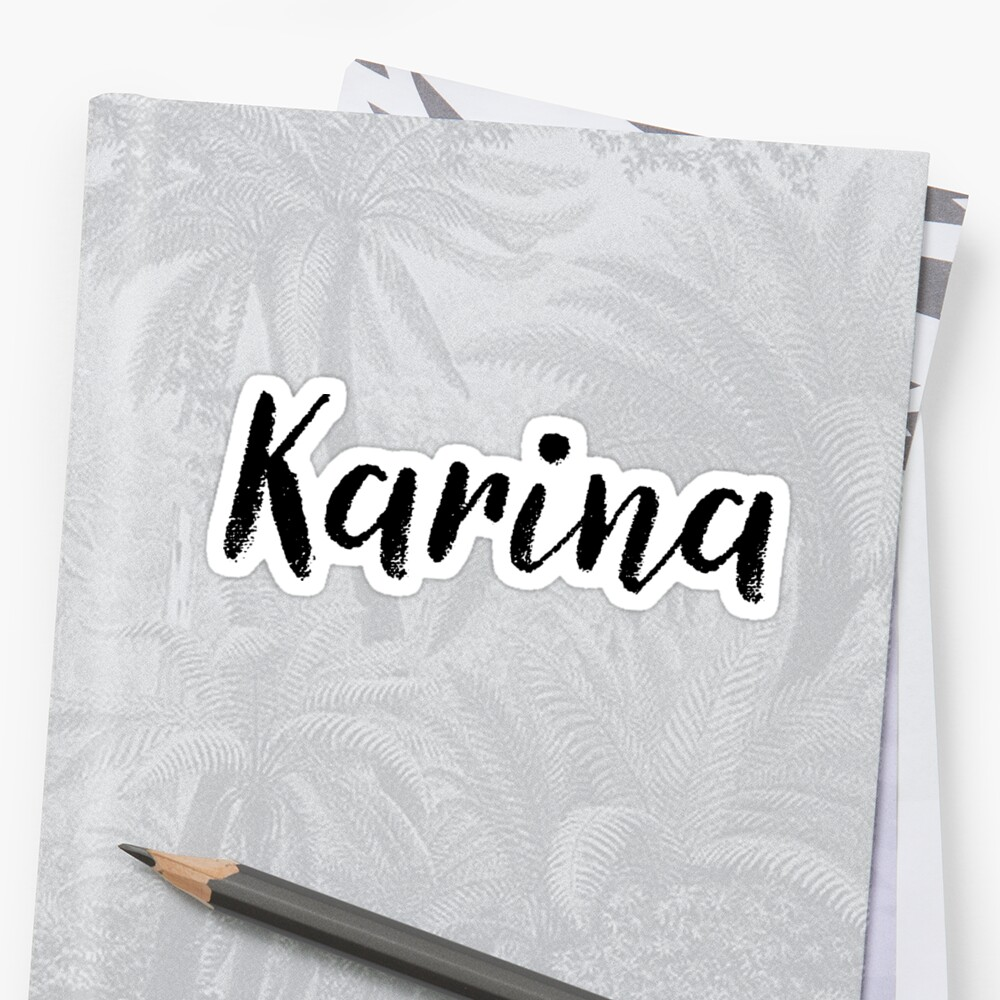 Karina - Girl Names For Wives Daughters Stickers Tees Sticker