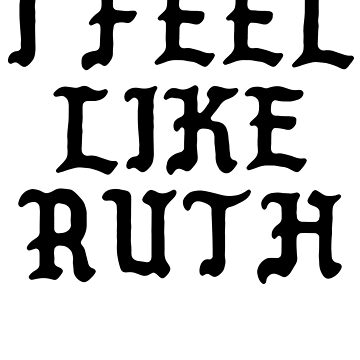 I Feel Like Ruth - Cool Pablo Hipster Name Sticker by audesna