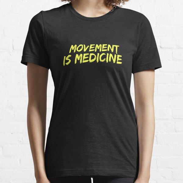 El movimiento es medicina Camiseta esencial