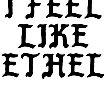 I Feel Like Ethel - Cool Pablo Hipster Name Sticker by audesna