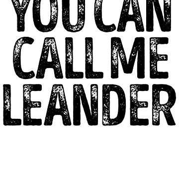 You Can Call Me Leander - Custom Merch Apparel For Kids by kobiwabx