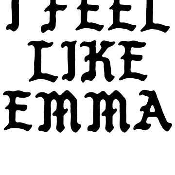 I Feel Like Emma - Cool Pablo Hipster Name Sticker by audesna