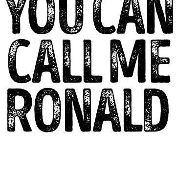 You Can Call Me Ronald - Custom Merch Apparel For Kids by kobiwabx