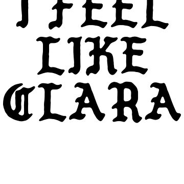 I Feel Like Clara - Funny PABLO Parody Name Sticker by audesna