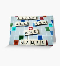 Life's all fun and Games Greeting Card