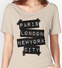 PARIS LONDON NEW YORK CITY Women's Relaxed Fit T-Shirt