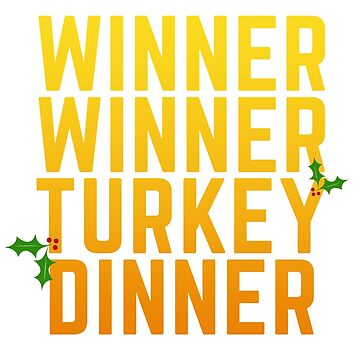 Winner Winner Turkey Dinner  by snitts