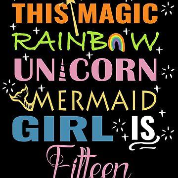 Mermaid unicorn birthday-15 girls shirt by NoriTEEs