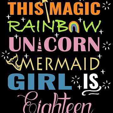 Mermaid Unicorn Birthday 18 Girl Shirt by NoriTEEs