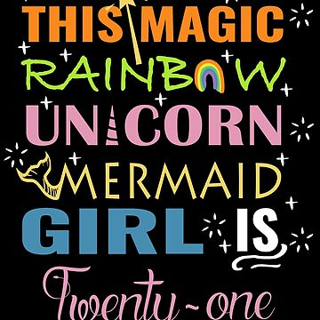 Mermaid Unicorn Birthday 21 Girl Shirt by NoriTEEs