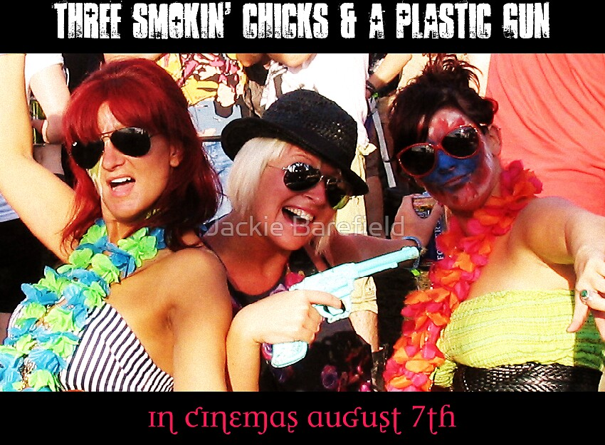 Three Smokin Chicks and a Plastic Gun by Jackie Barefield