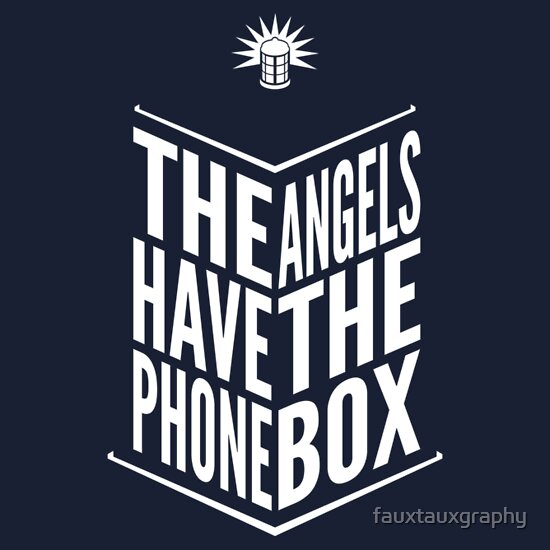 TShirtGifter presents: The Angels Have The Phone Box - Doctor Who Tribute