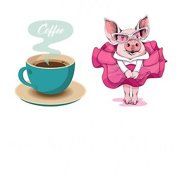 Funny I Like Coffee Pigs and Maybe 3 People T shirt-New Funny 2019 Shirt by mirabhd