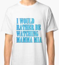 mamma mia t shirt Classic T-Shirt