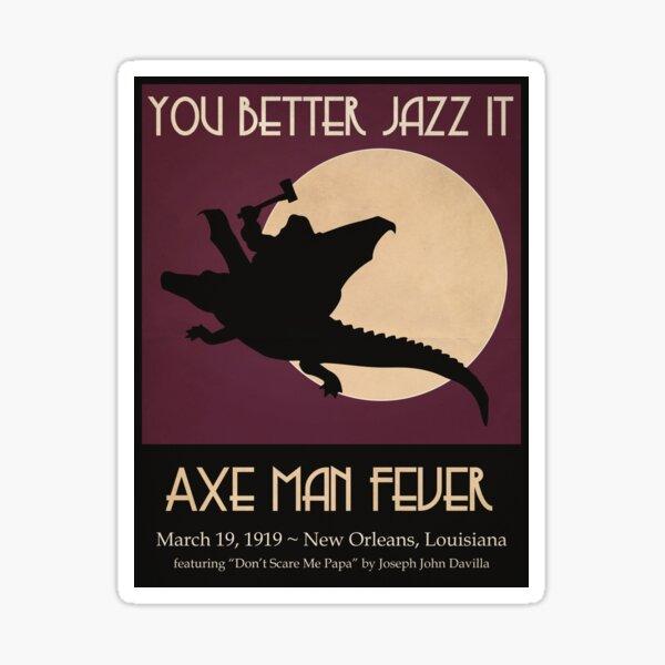 Axe Man Fever Sticker