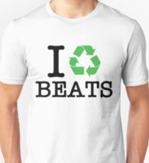 I Recycle Beats Unisex T-Shirt