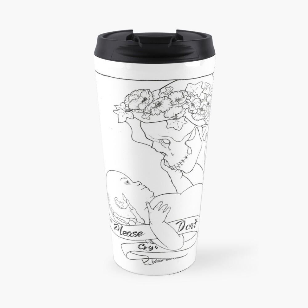 Please Don't Cry  Travel Mug