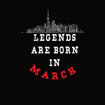 LEGENDS are born in MARCH ( PREMIUM BIRTHDAY GIFT ) LOOK AWESOME by Fawad4real