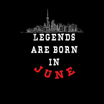 LEGENDS are born in JUNE ( PREMIUM BIRTHDAY GIFT ) LOOK AWESOME by Fawad4real