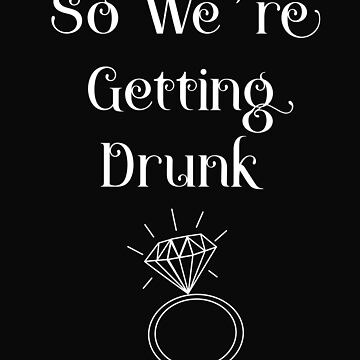 So We're Getting Drunk Wedding Day by 64thMixUp