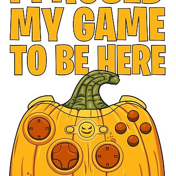 I Paused My Game - Halloween Theme Shirt by fierromade