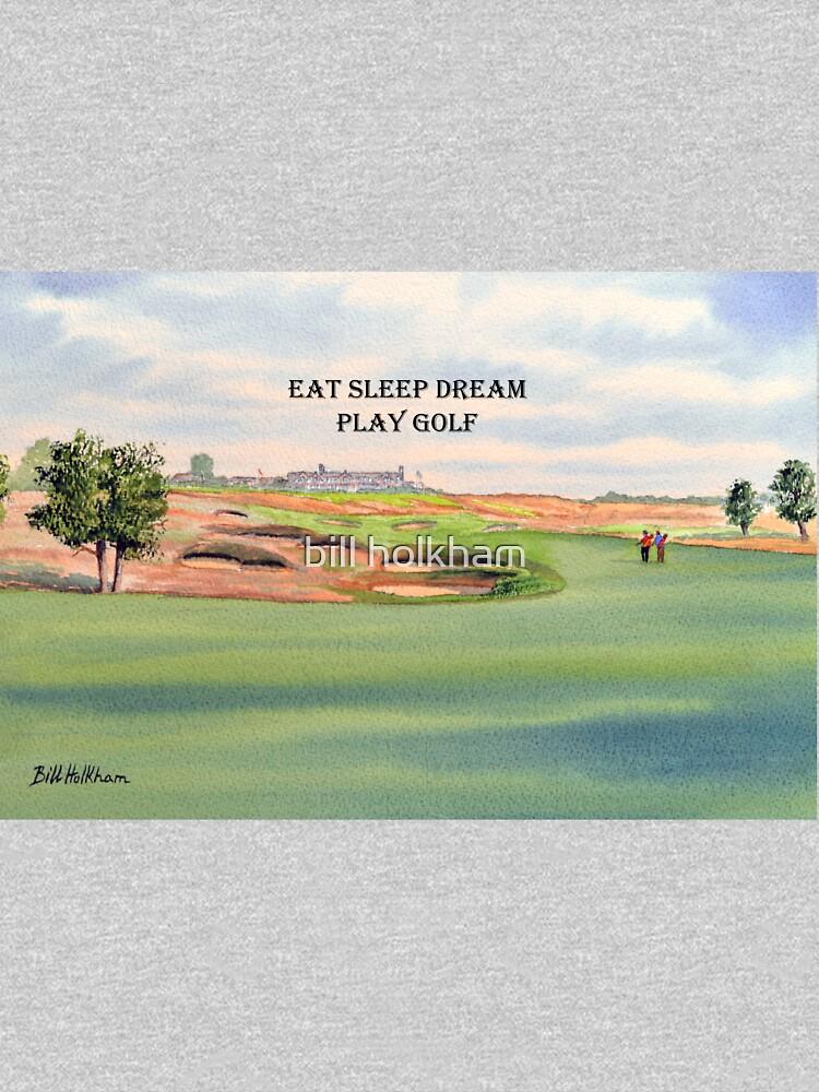 Shinnecock Hills Golf Course with Eat Sleep Dream Play Golf by billholkham