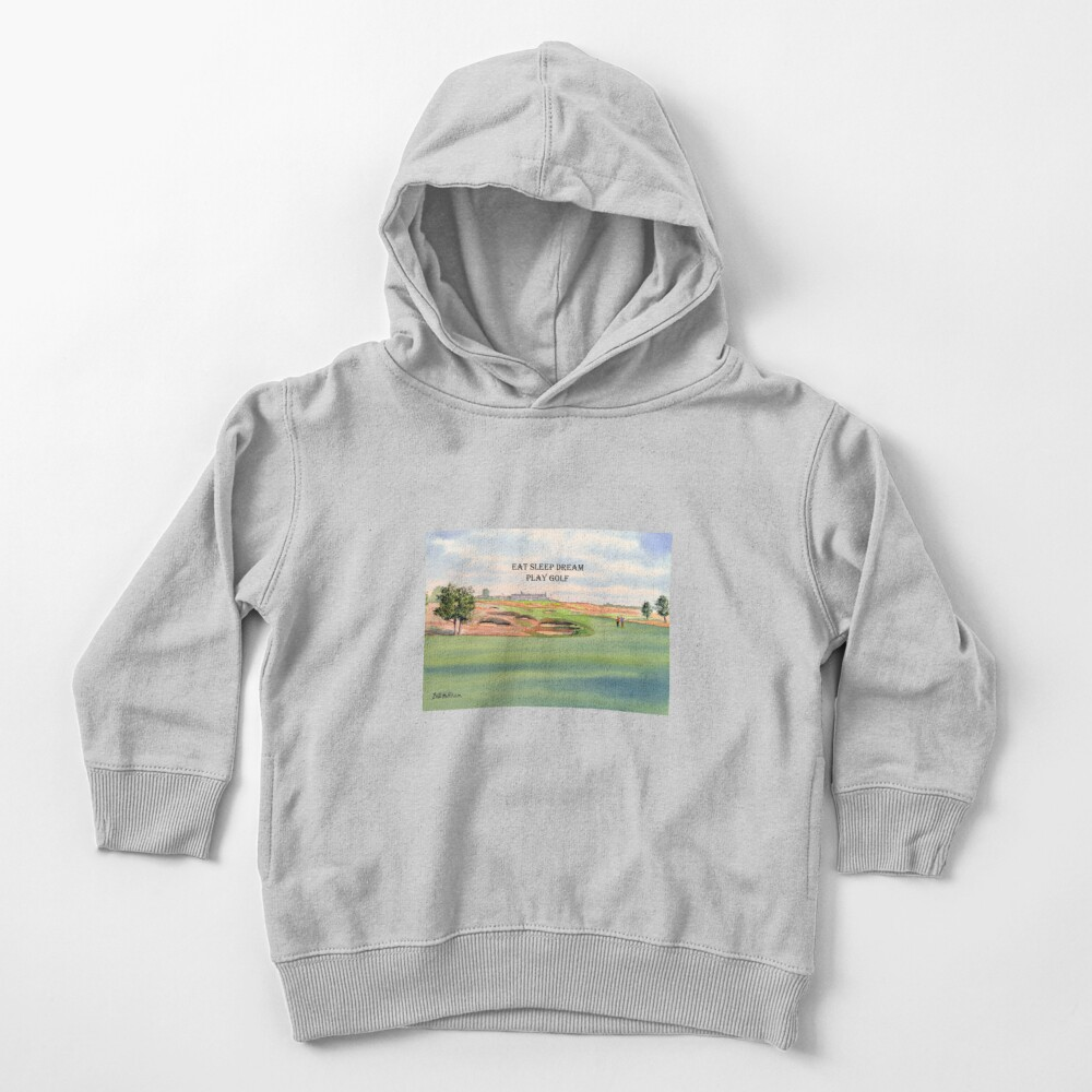 Shinnecock Hills Golf Course with Eat Sleep Dream Play Golf Toddler Pullover Hoodie