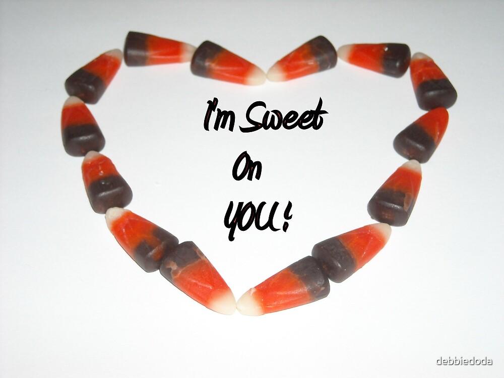 I'm Sweet 0n Y0U! by debbiedoda