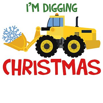 I'm digging Christmas Excavator by Shirt-Expert
