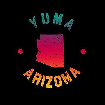 Yuma Arizona Souvenirs AZ Gradient by fuller-factory