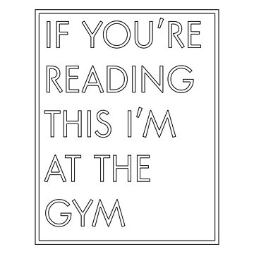 If you're reading this I'm at the gym by amandamedeiros