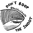 Sharks! - Don't Boop the Snoot by lifeofsharks