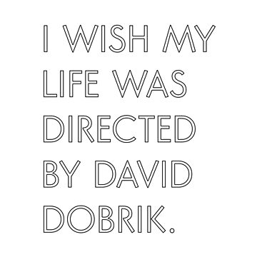 I wish my life was directed by david dobrik. by amandamedeiros
