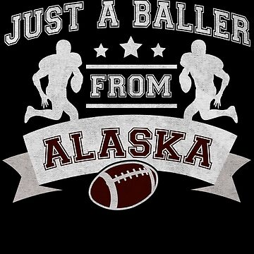Just a Baller from Alaska Football Player by jzelazny
