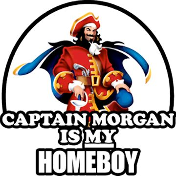 Captain Morgan is my homeboy by joshuanaaa