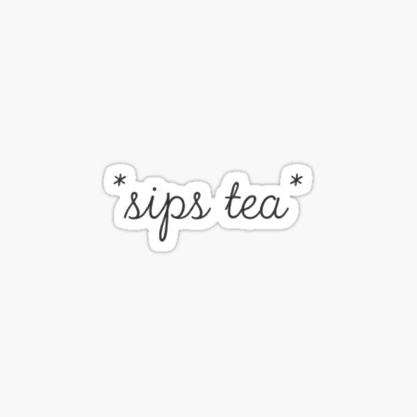 *sips tea* Sticker