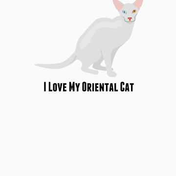 I Love My Oriental Cat by rodie9cooper6