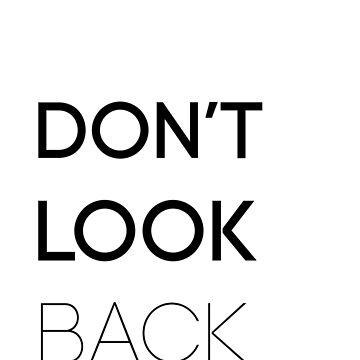 Don't look back by myyylla