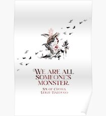 SIX OF CROWS | WE ARE ALL SOMEONE'S MONSTER. Poster