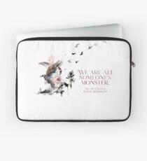 SIX OF CROWS | WE ARE ALL SOMEONE'S MONSTER. Laptop Sleeve
