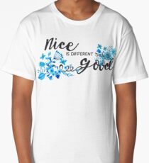 Nice is Different Than Good Long T-Shirt