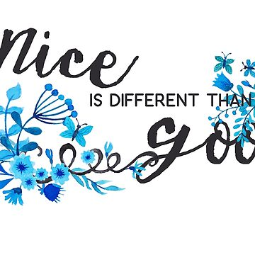 Nice is Different Than Good by blue-jay-