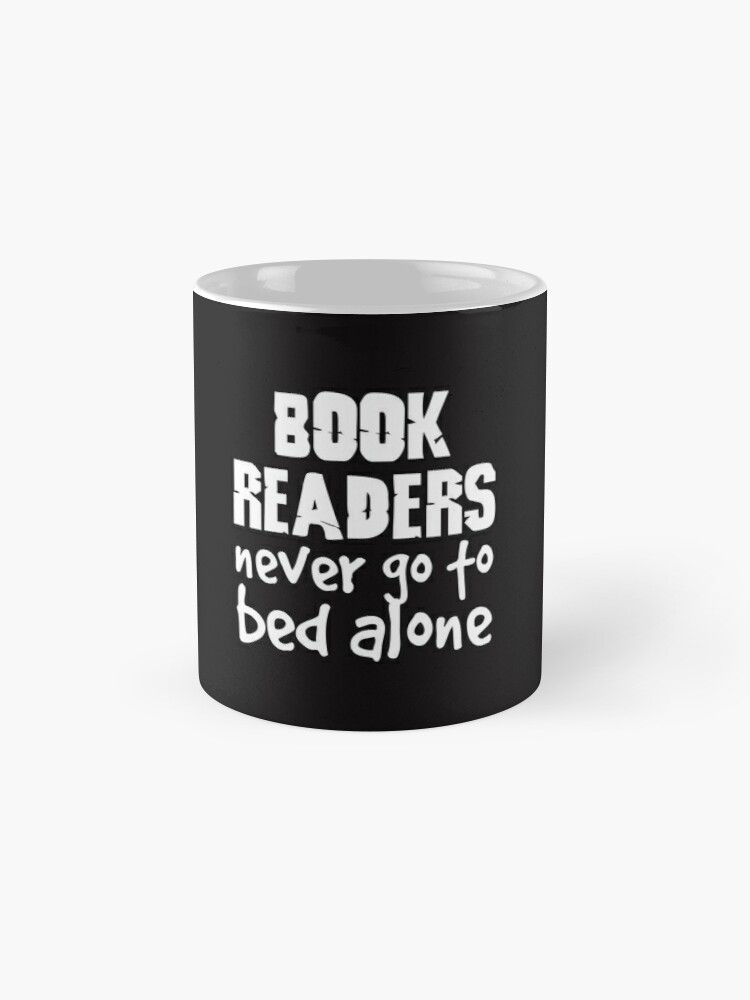 Alternate view of Book Readers Never Go To Bed Alone Mug