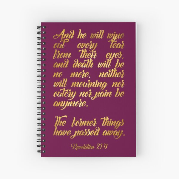 """""""And he will wipe out every tear from their eyes..."""" - Revelation 21:4 (Gold) Spiral Notebook"""