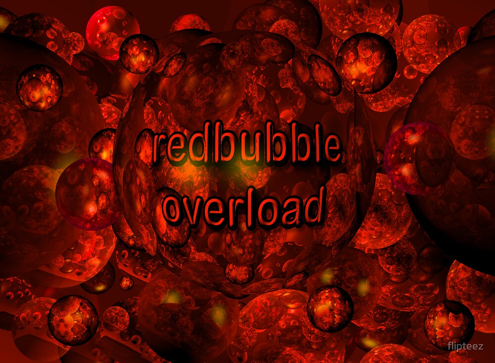 redbubble overload by flipteez