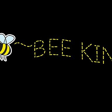 BEE KIND - the cute bee with affirmation by VelcroFathoms