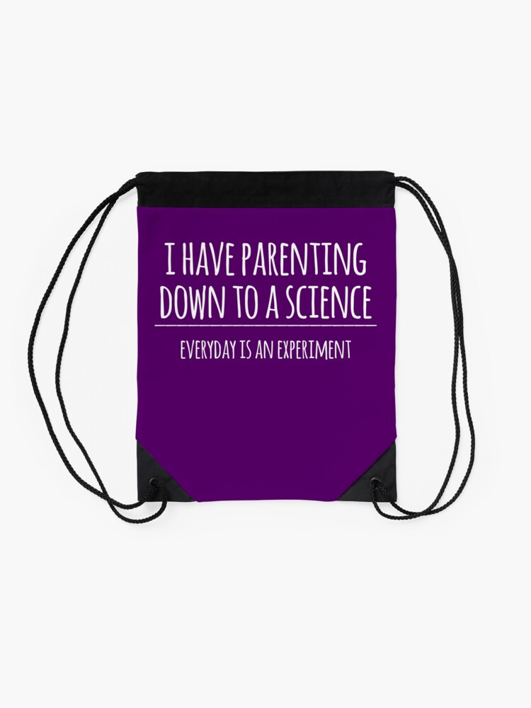Alternate view of I Have Parenting Down to a Science- Funny Science Parent Joke Drawstring Bag