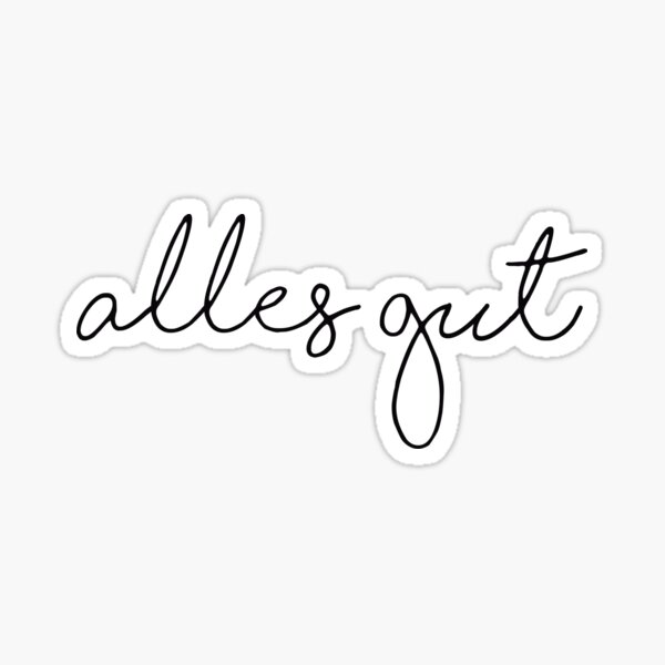 Alles gut sticker Sticker
