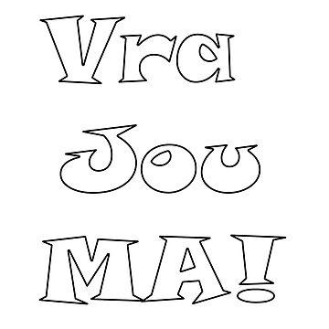 Vra Jou Ma ! by yakoo21